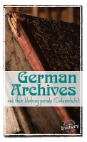 German archives and their blocking periods (Datenschutz). [www.lovablehistory.com]