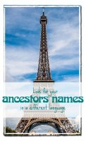 Look for you ancestors' names in a different language. [www.lovablehistory.com]