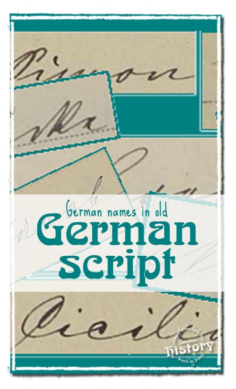 Deciphering names in old German script just takes practice [www.lovablehistory.com]
