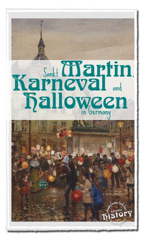Sankt Martin, Karneval and Halloween [www.lovablehistory.com]