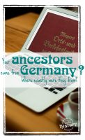 Your ancestors came from Germany? Where exactly where they from? [www.lovablehistory.com]